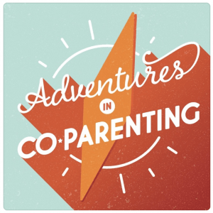 Adventures in Co-Parenting Podcast
